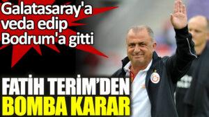 Maillot de bain Fatih Terim'den bomba karar. Galatasaray'a veda edip Bodrum'a gitti